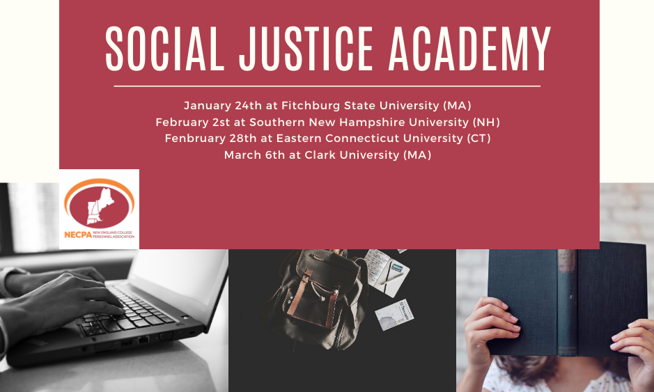 """Banner with the words """"Social Justice Academy - January 24 at Fitchburg State University (MA); February 21 at Southern New Hampshire University (NH);  February 28 at Eastern CT State University (CT); March 6 at Clark University (MA)"""